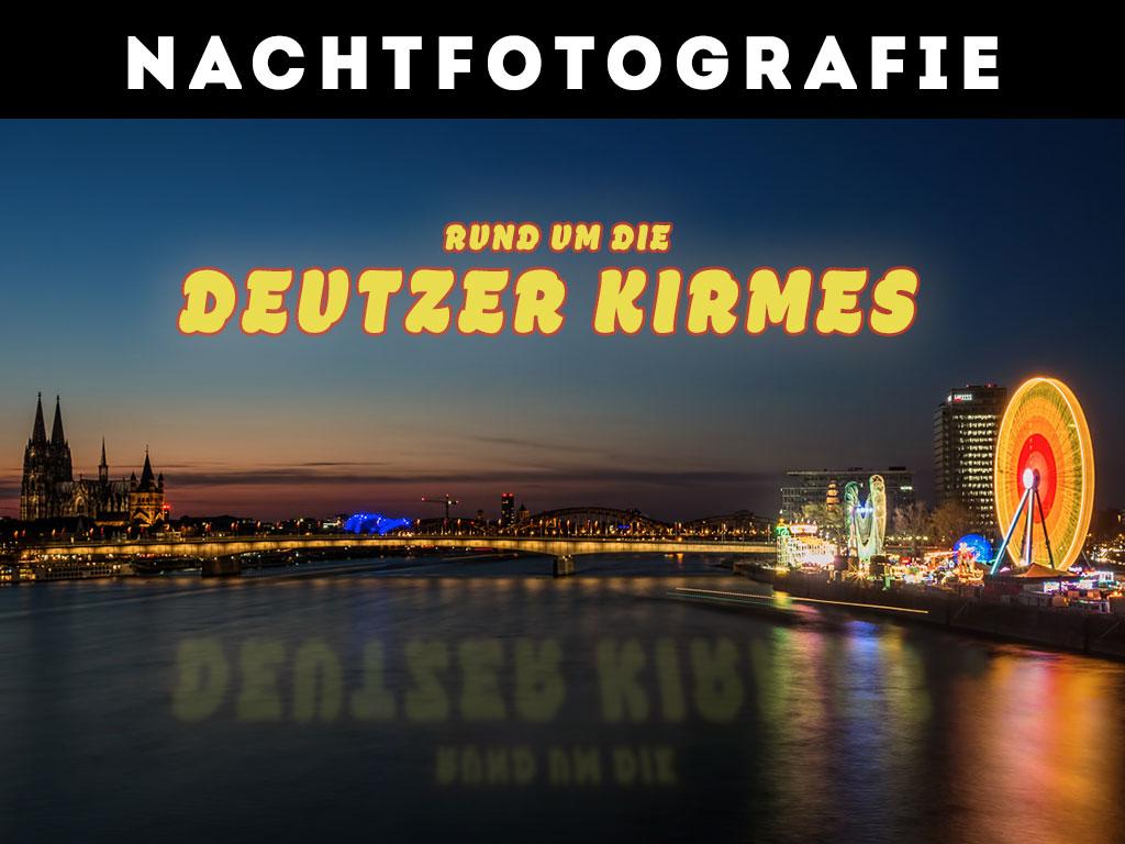 Nachtfotografie Deutzer Kirmes