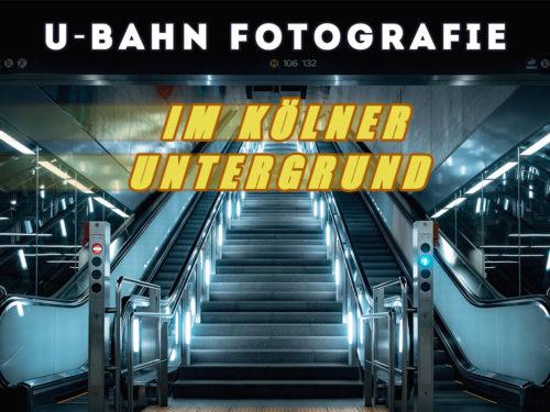 U-Bahn Fotografie Köln